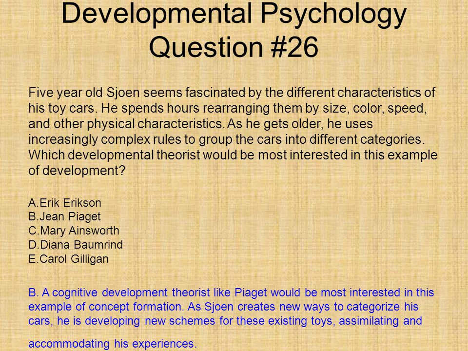 developmental psychology and text questions review Developmental psychology test 4 review 35 multiple-choice questions and 1 essay question most questions come from my.