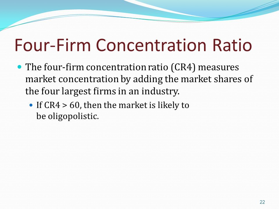 four firm concentration ratio Amosweb means economics, with a touch of whimsy  the four-firm concentration ratio is the proportion of total output produced by the four largest firms in.