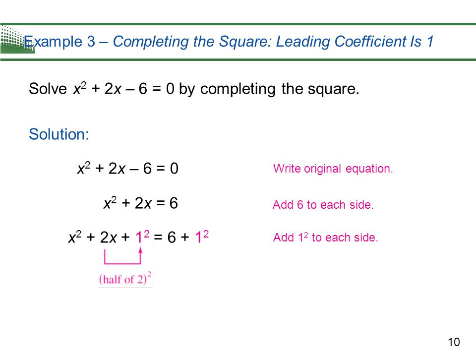 Example 3 – Completing the Square: Leading Coefficient Is 1