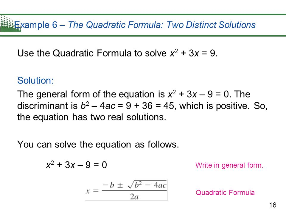 Example 6 – The Quadratic Formula: Two Distinct Solutions