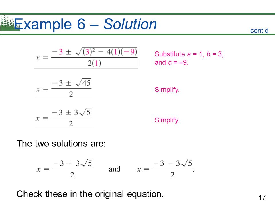 Example 6 – Solution The two solutions are: