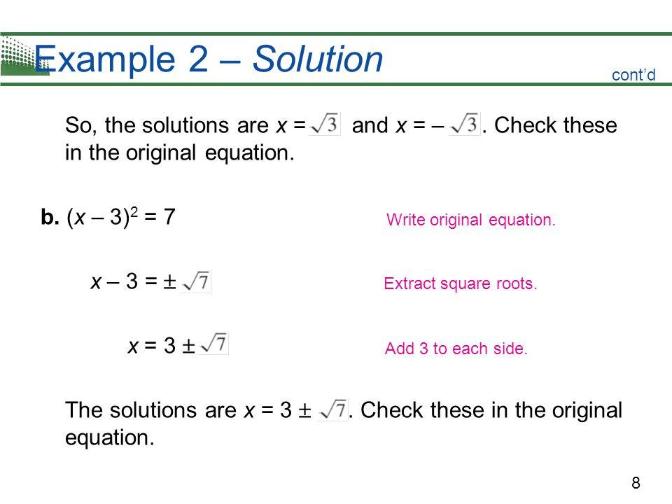 Example 2 – Solution cont'd. So, the solutions are x = and x = – . Check these in the original equation.