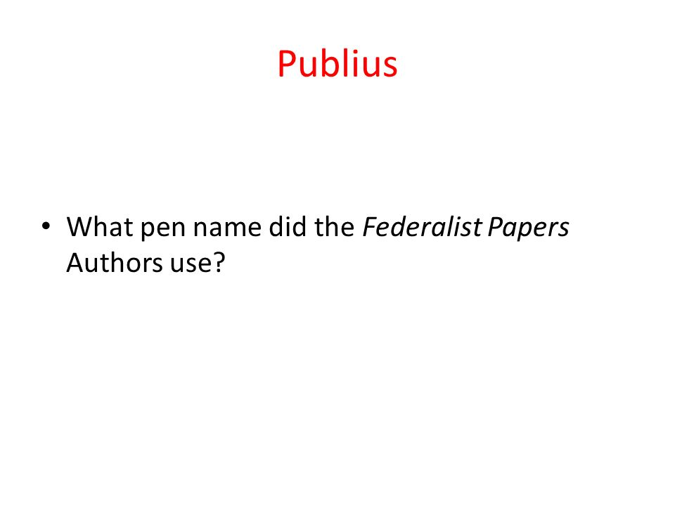 What Was the Purpose of the Federalist Papers?