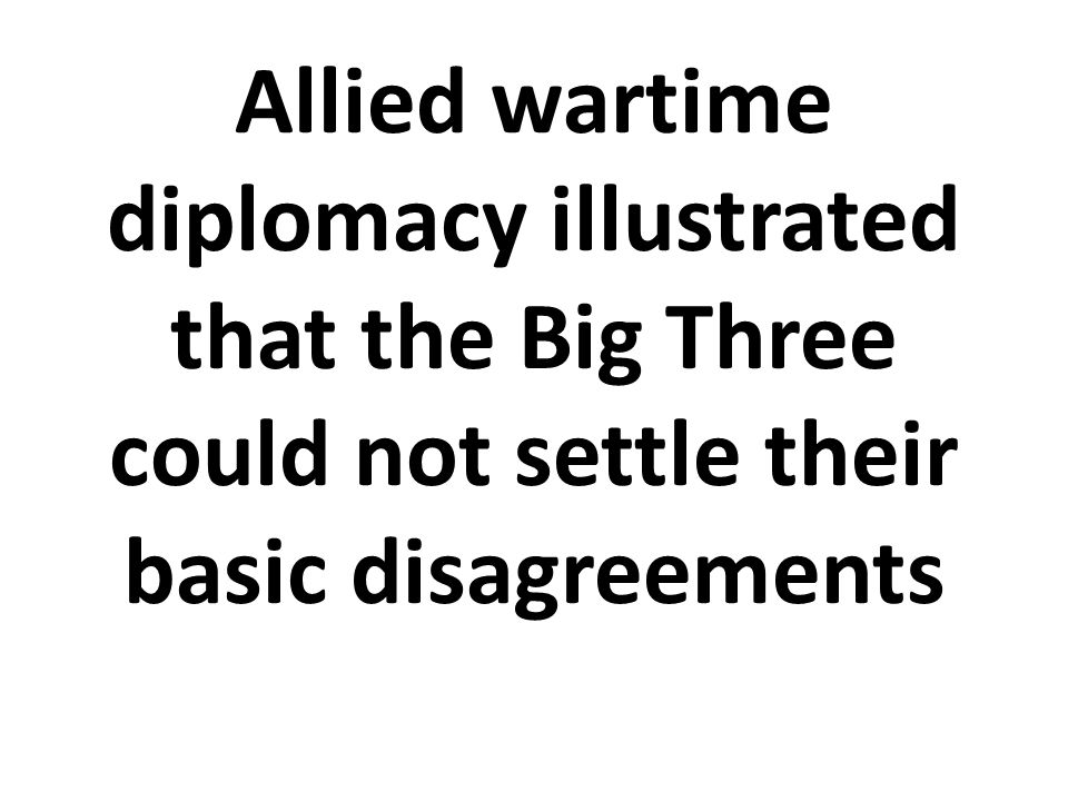 allied diplomacy Diplomacy requires trust among allies kiron k skinner is the director of the  center for international relations and politics at carnegie mellon.