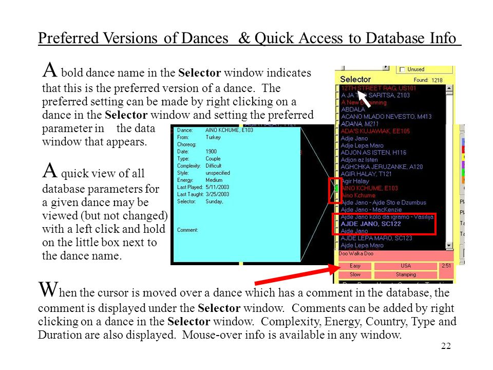 A bold dance name in the Selector window indicates that this is the preferred version of a dance. The preferred setting can be made by right clicking on a dance in the Selector window and setting the preferred parameter in the data window that appears.