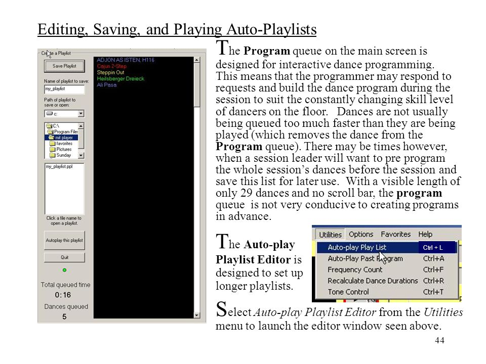 The Auto-play Playlist Editor is designed to set up longer playlists.