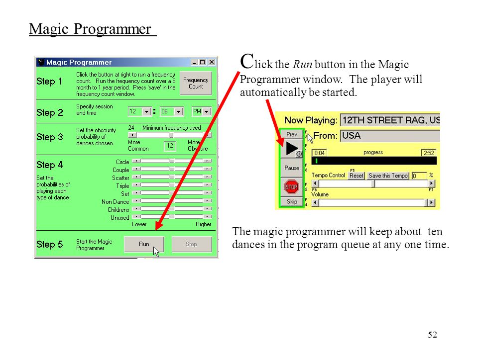 Magic Programmer Click the Run button in the Magic Programmer window. The player will automatically be started.