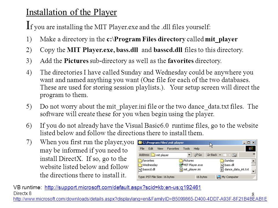 If you are installing the MIT Player.exe and the .dll files yourself:
