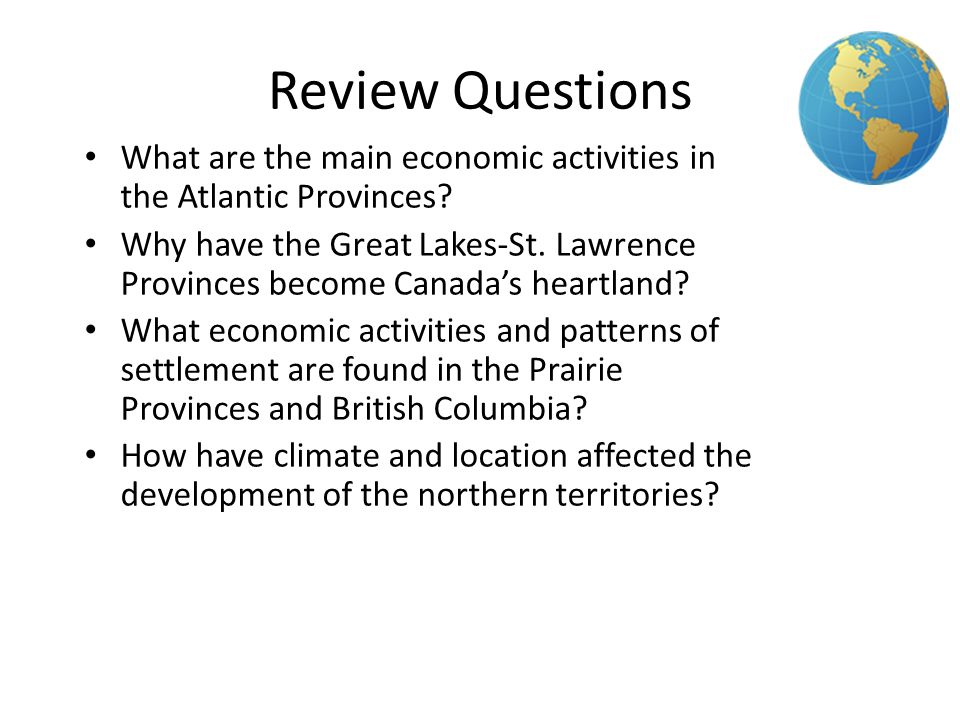 1 Review Questions. What are the main economic activities in the Atlantic Provinces