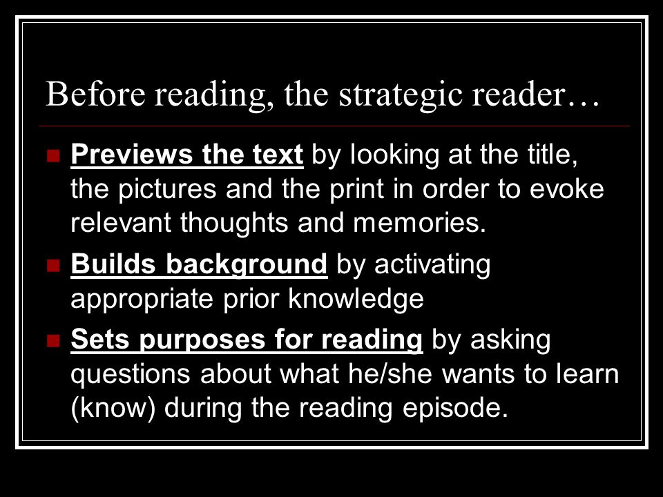 Before reading, the strategic reader…