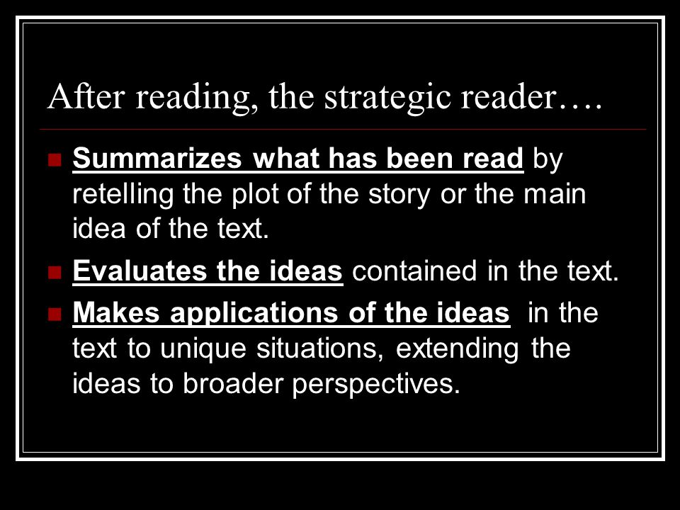 After reading, the strategic reader….