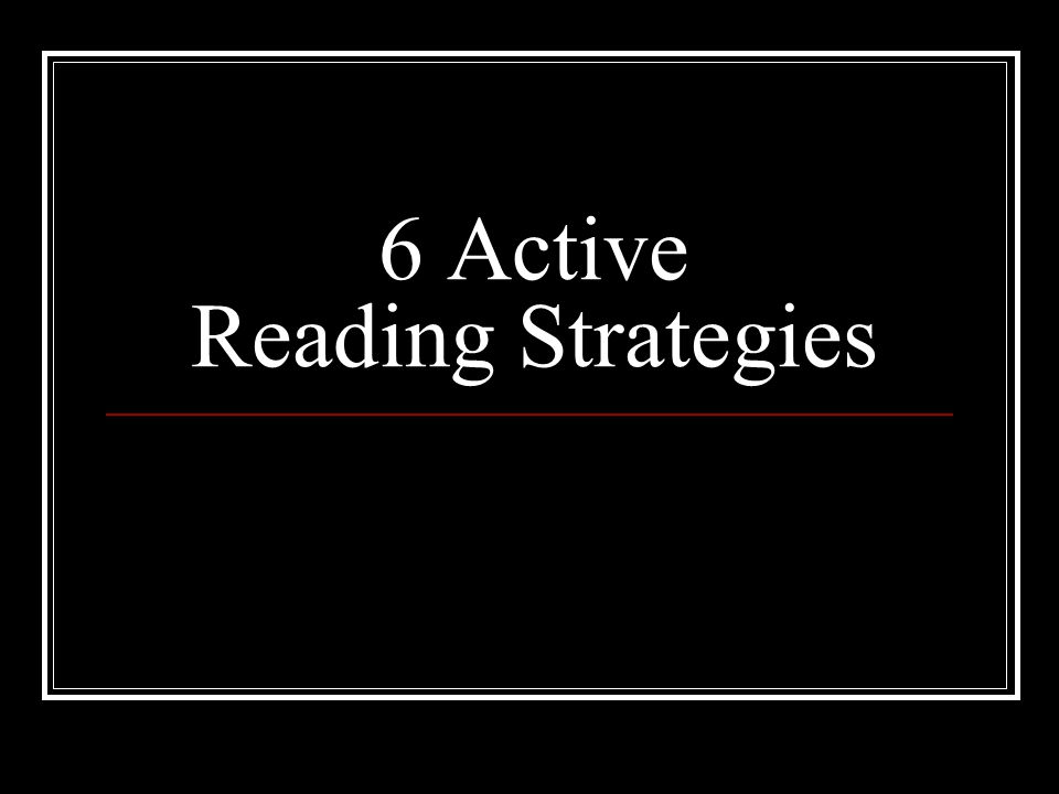 6 Active Reading Strategies