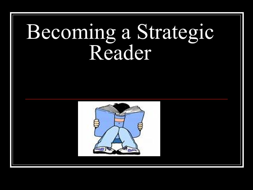 Becoming a Strategic Reader