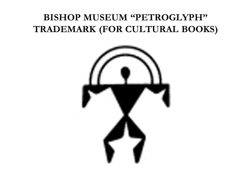 BISHOP MUSEUM PETROGLYPH TRADEMARK (FOR CULTURAL BOOKS)