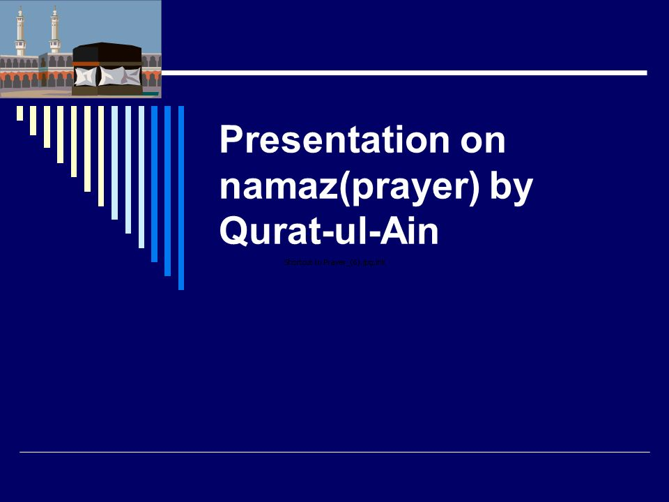 Presentation on namaz(prayer) by Qurat-ul-Ain