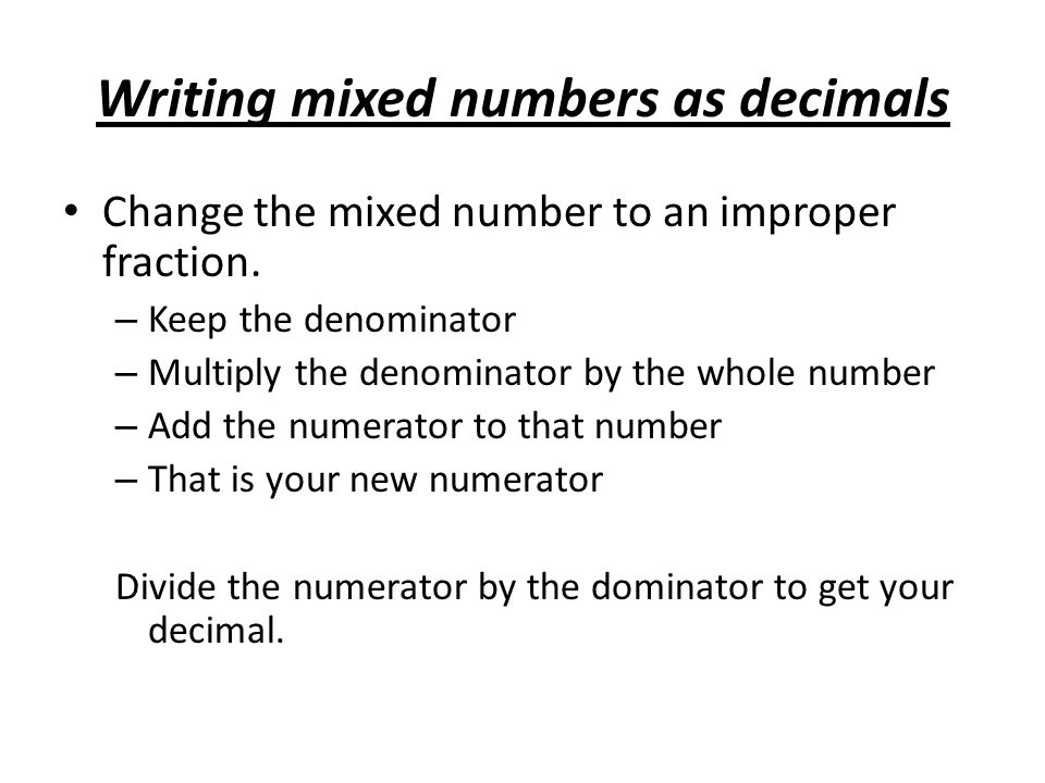writing mixed numbers as decimals In decimals worksheets, fractions worksheets then they must write down the mixed number, and convert it to an improper fraction mixed numbers.
