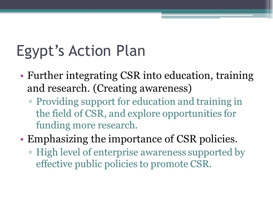 Egypt's Action Plan Further integrating CSR into education, training and research. (Creating awareness)