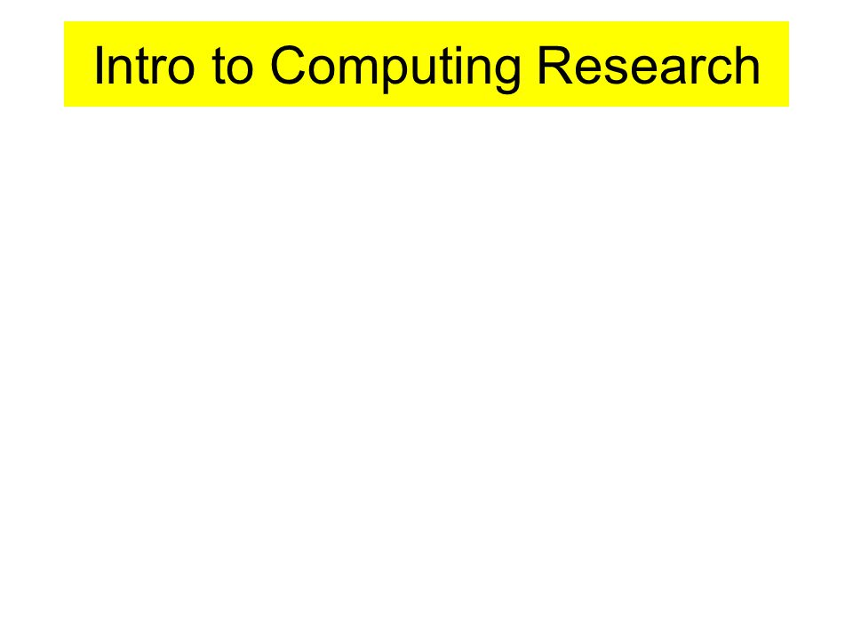 Intro to Computing Research