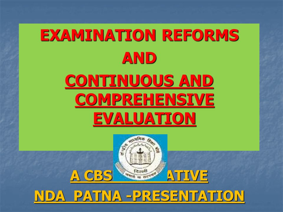 continuous and comprehensive evaluation Continuous and comprehensive evaluation (cce) refers to a system of school-based evaluation of students that covers all aspects of students' development it is a developmental process of assessment which emphasizes on two fold objectives.