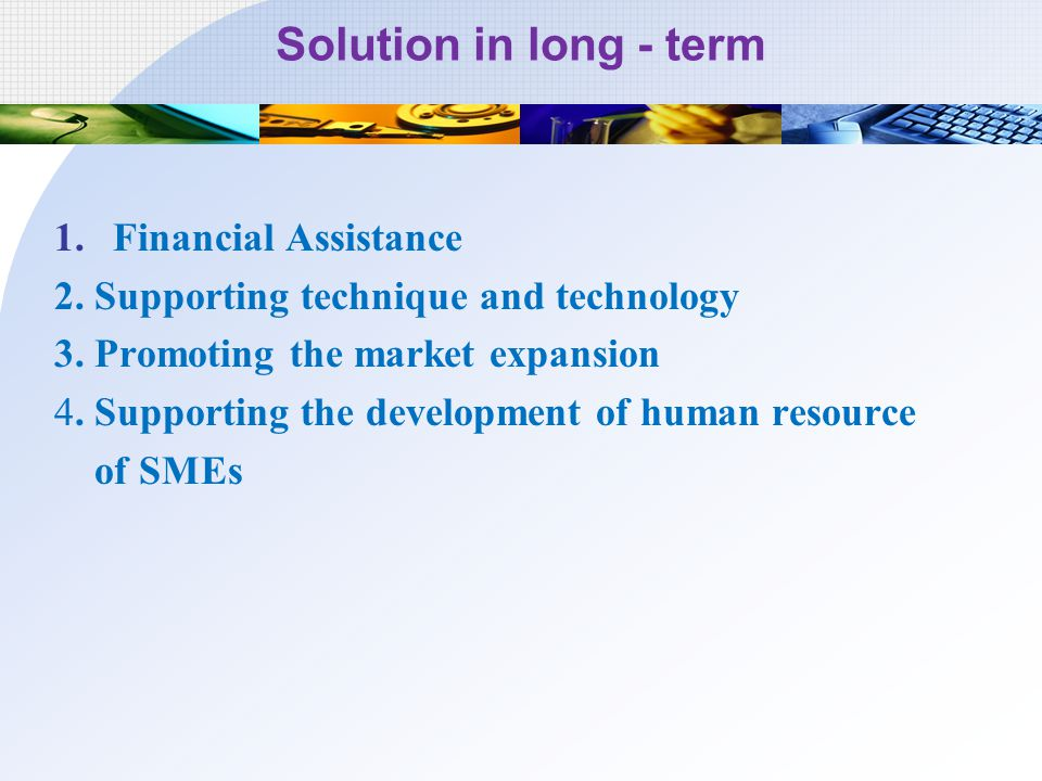 Solution in long - term Financial Assistance