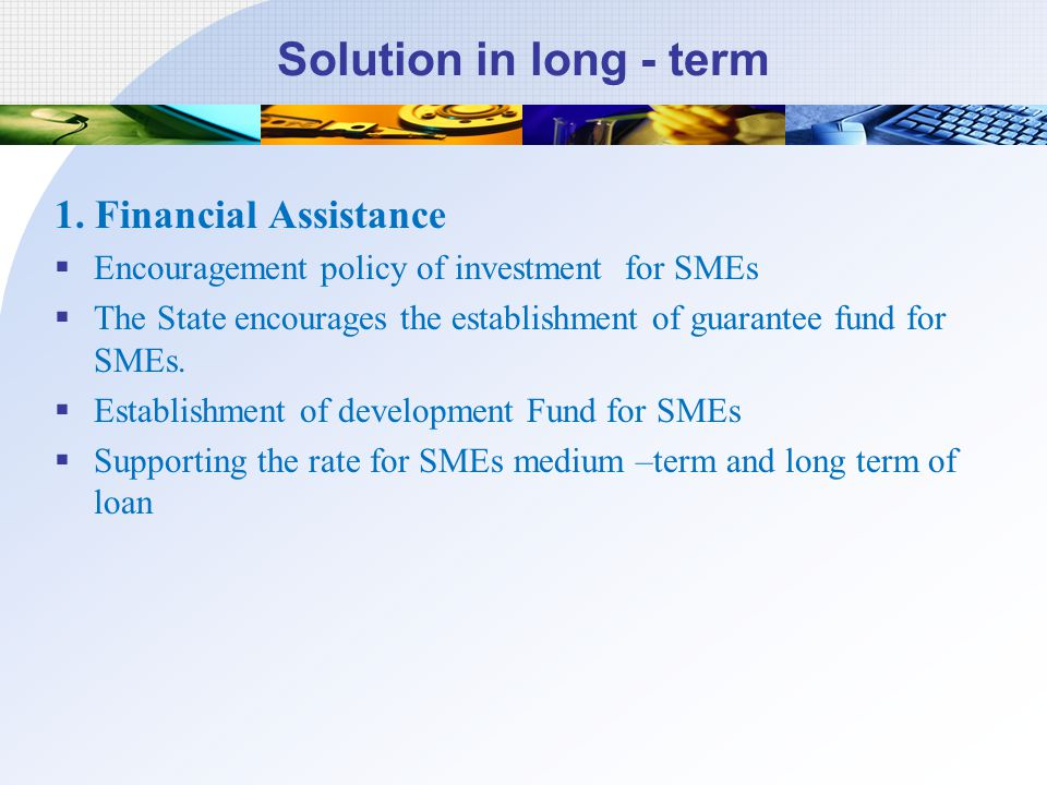 Solution in long - term 1. Financial Assistance