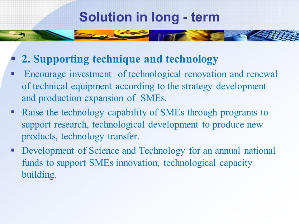 Solution in long - term 2. Supporting technique and technology