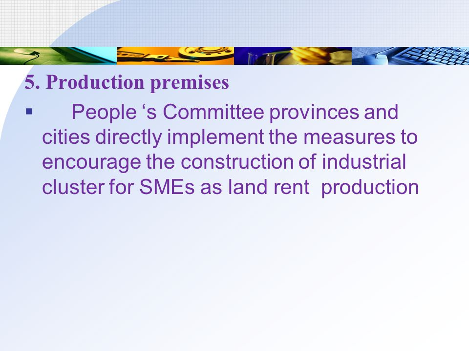 5. Production premises