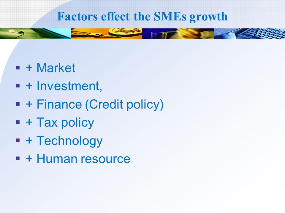 Factors effect the SMEs growth