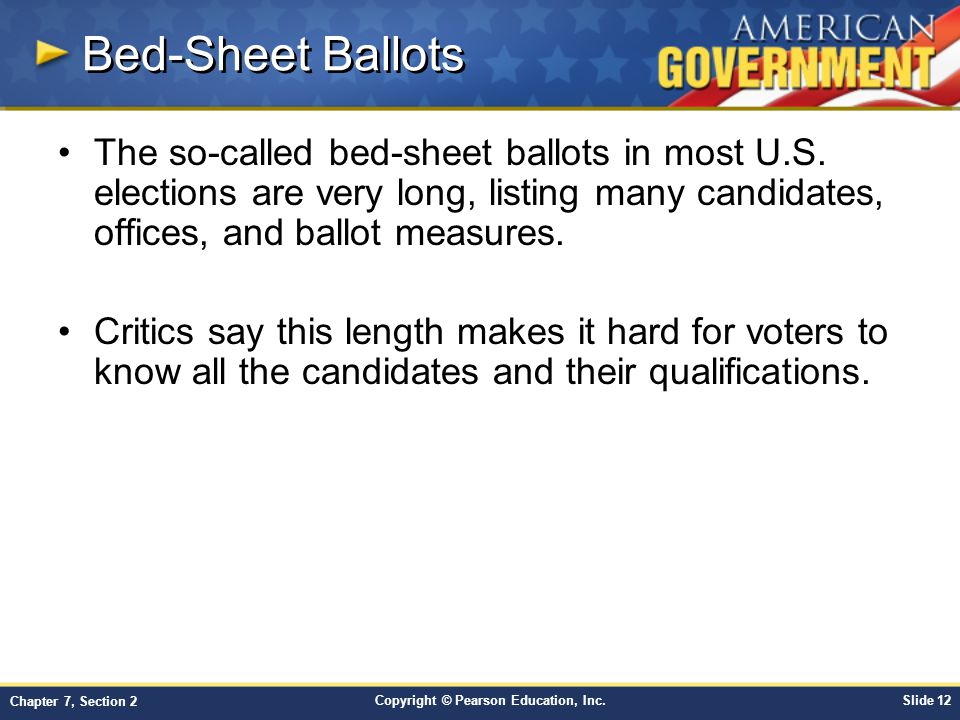 Bed-Sheet Ballots The so-called bed-sheet ballots in most U.S. elections are very long, listing many candidates, offices, and ballot measures.