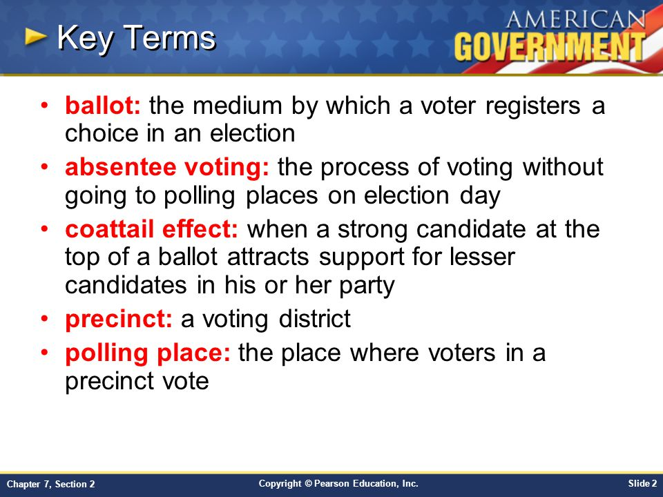 Key Terms ballot: the medium by which a voter registers a choice in an election.