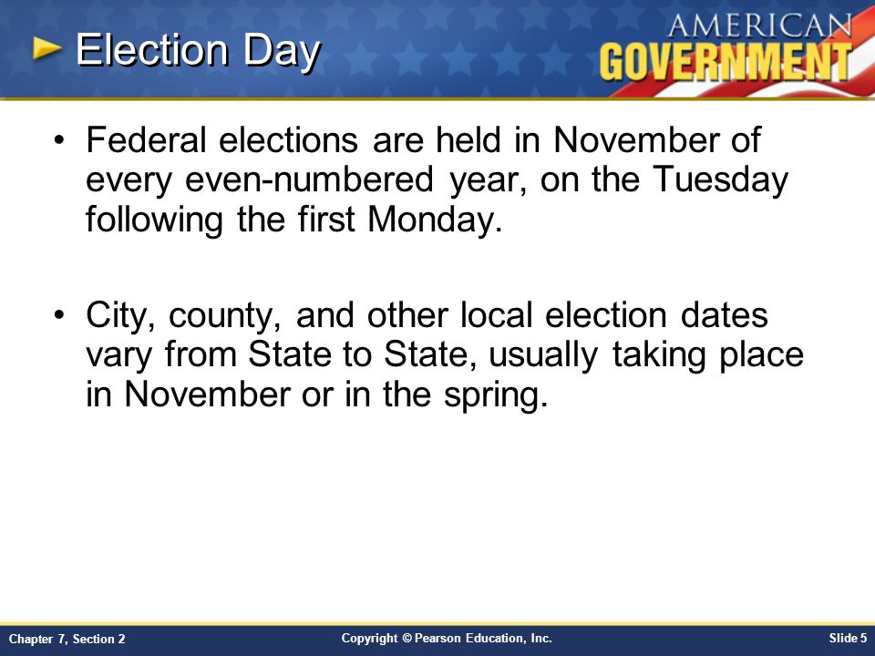 Election Day Federal elections are held in November of every even-numbered year, on the Tuesday following the first Monday.