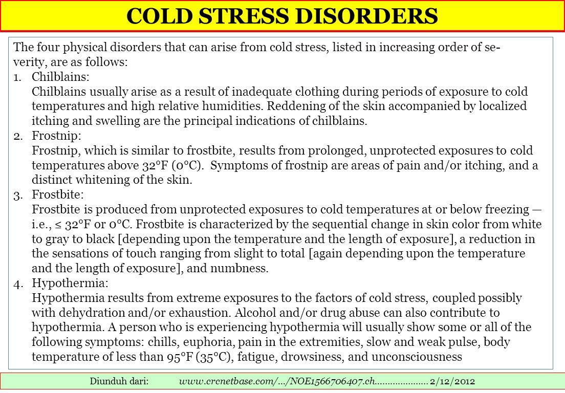 COLD STRESS DISORDERS The four physical disorders that can arise from cold stress, listed in increasing order of se-