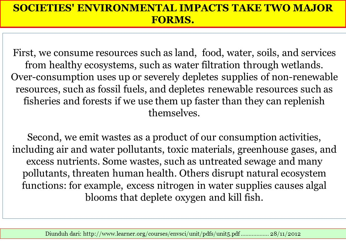 SOCIETIES ENVIRONMENTAL IMPACTS TAKE TWO MAJOR FORMS.