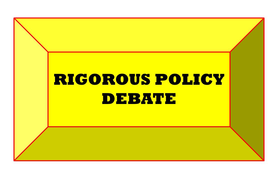 RIGOROUS POLICY DEBATE