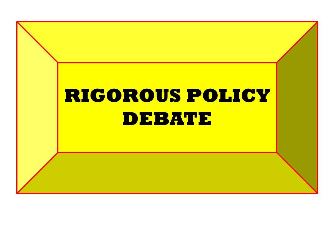 RIGOROUS POLICY DEBATE