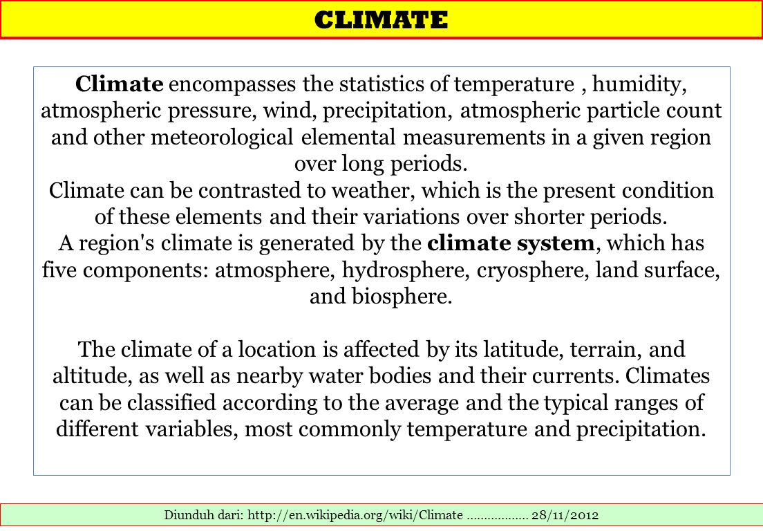 Diunduh dari: http://en.wikipedia.org/wiki/Climate ……………… 28/11/2012