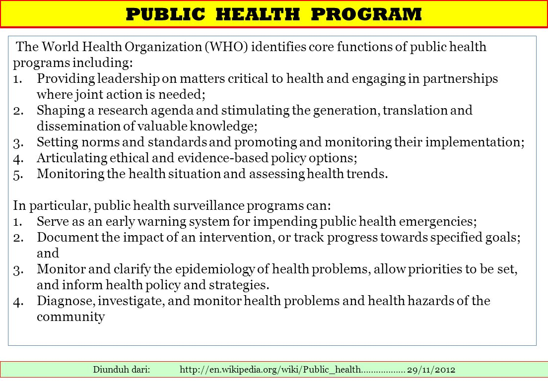 PUBLIC HEALTH PROGRAM The World Health Organization (WHO) identifies core functions of public health programs including: