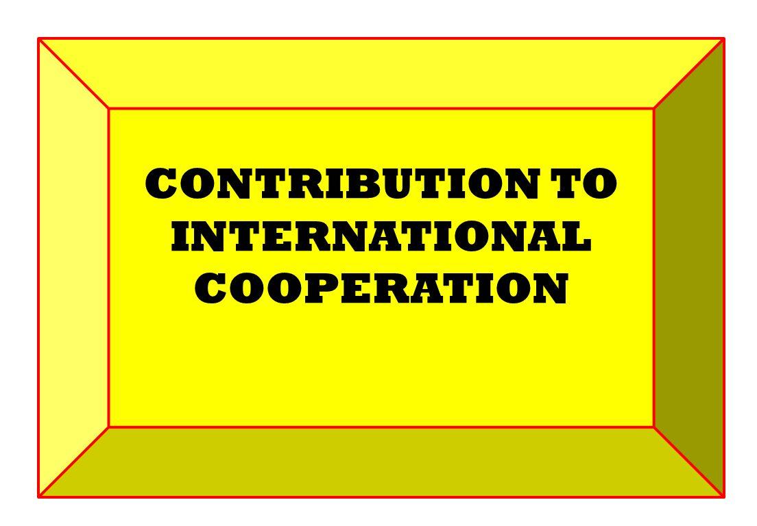 CONTRIBUTION TO INTERNATIONAL COOPERATION