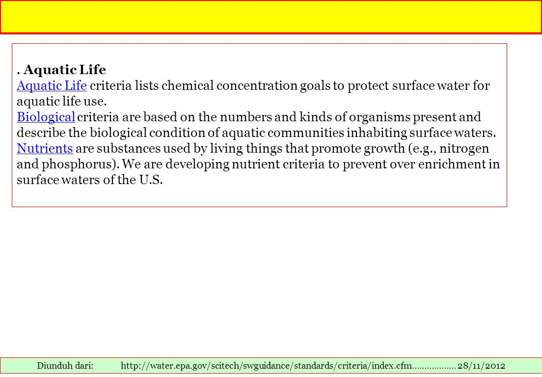 . Aquatic Life Aquatic Life criteria lists chemical concentration goals to protect surface water for aquatic life use.