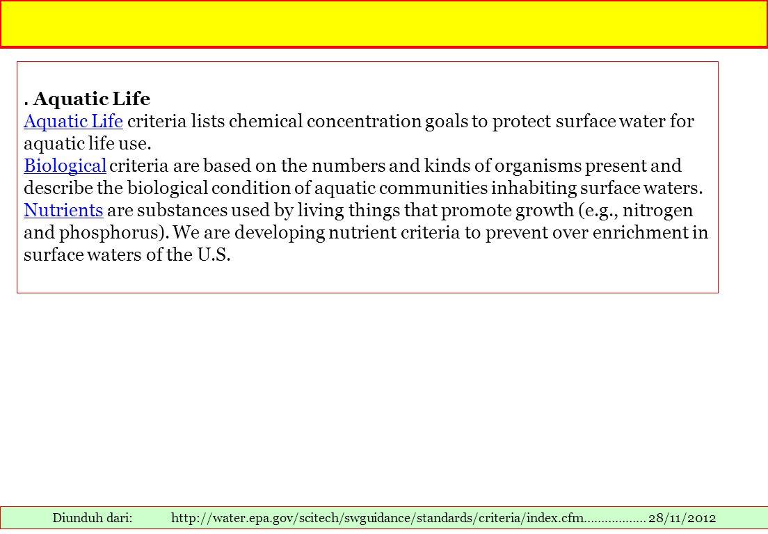 . Aquatic Life Aquatic Life criteria lists chemical concentration goals to protect surface water for aquatic life use.