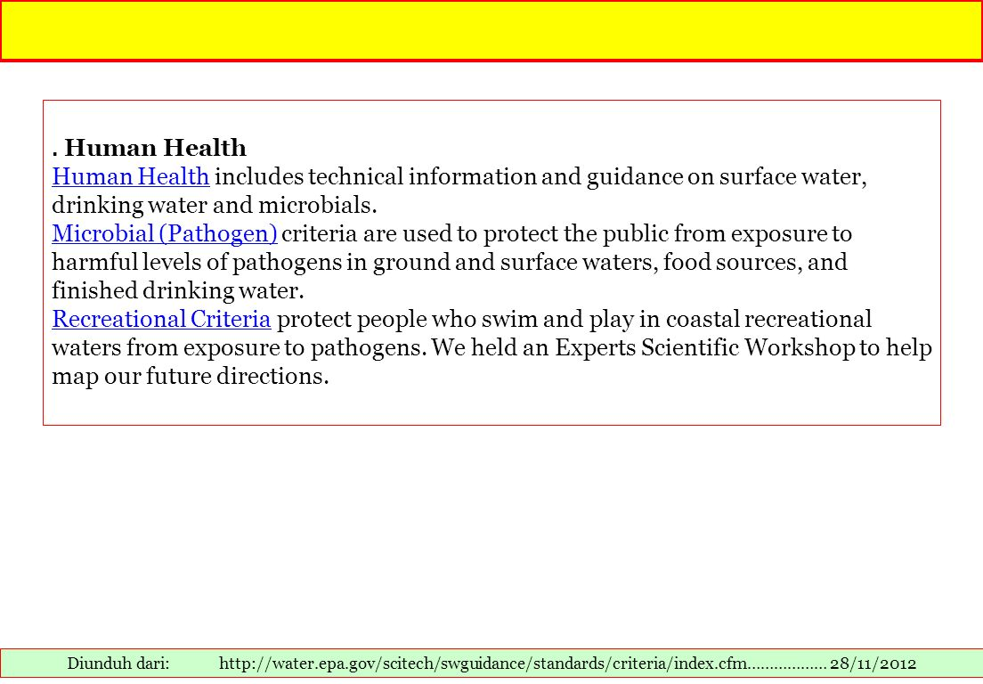 . Human Health Human Health includes technical information and guidance on surface water, drinking water and microbials.