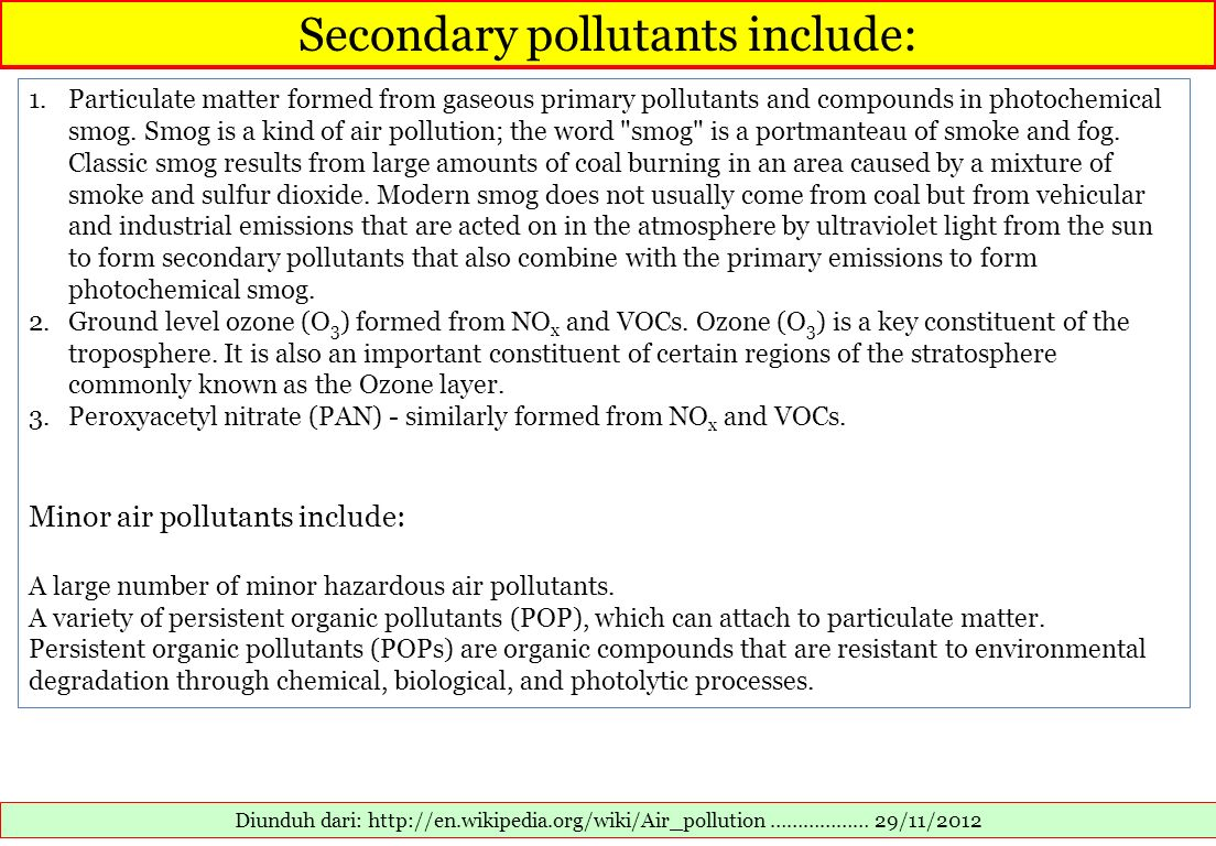 Secondary pollutants include: