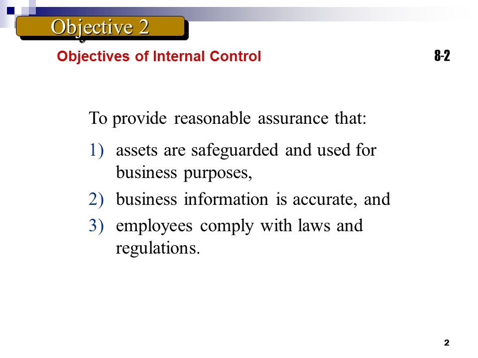 Objective 2 To provide reasonable assurance that:
