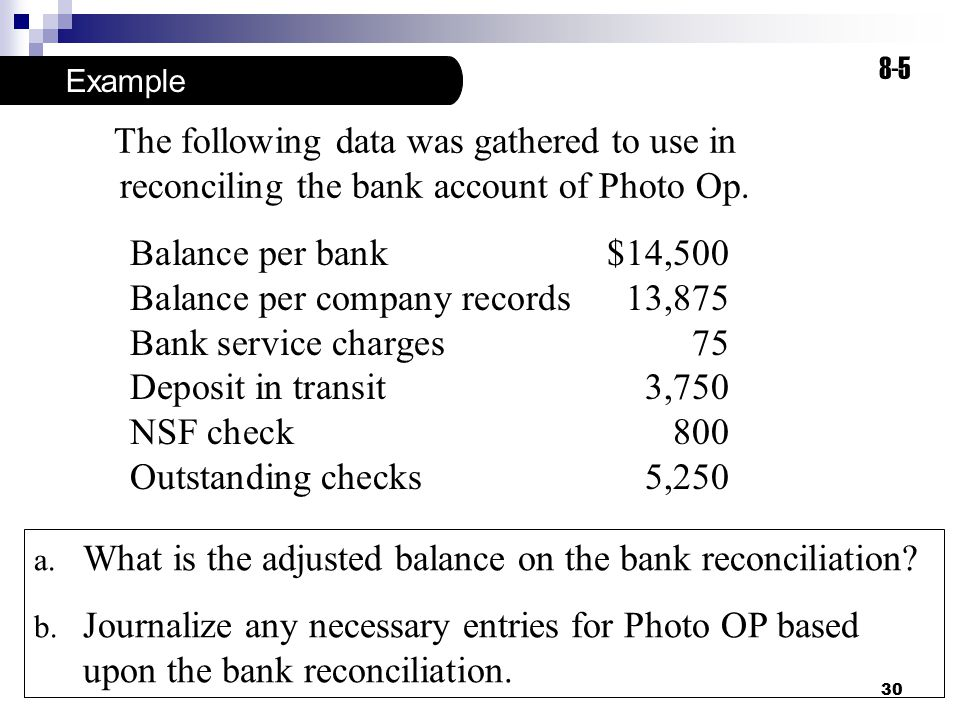 Balance per company records 13,875 Bank service charges 75
