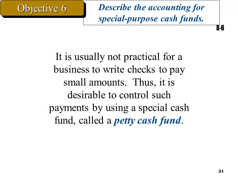 Describe the accounting for special-purpose cash funds.