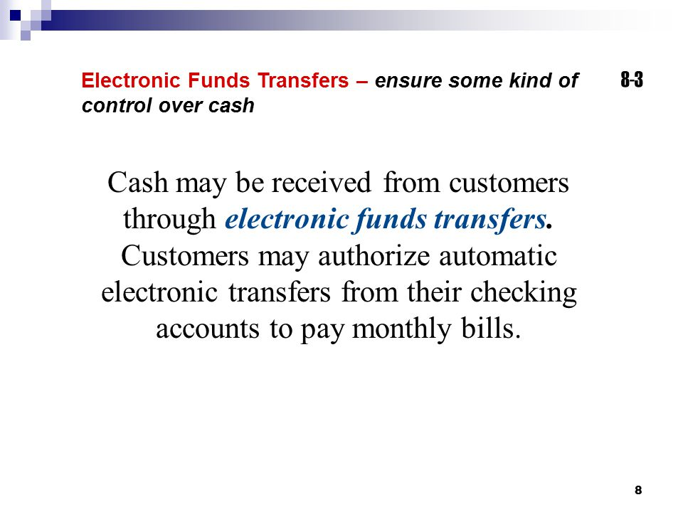 Electronic Funds Transfers – ensure some kind of control over cash 8-3.