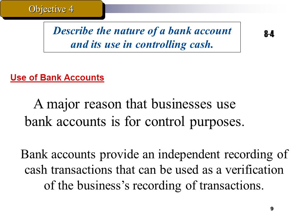 Describe the nature of a bank account and its use in controlling cash.