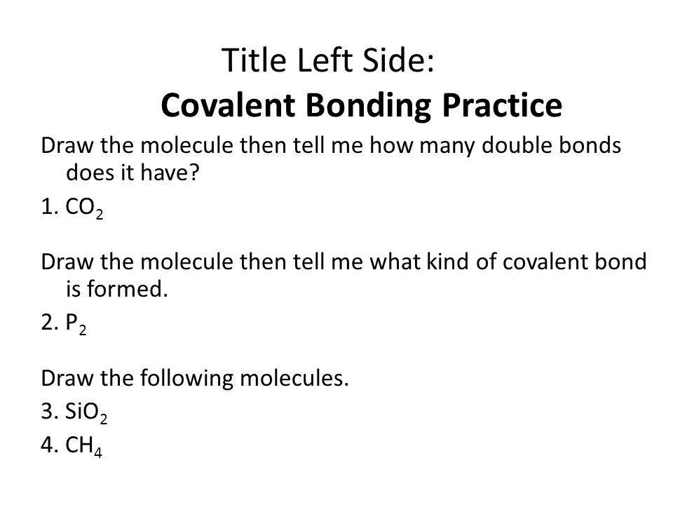 Title Left Side: Covalent Bonding Practice