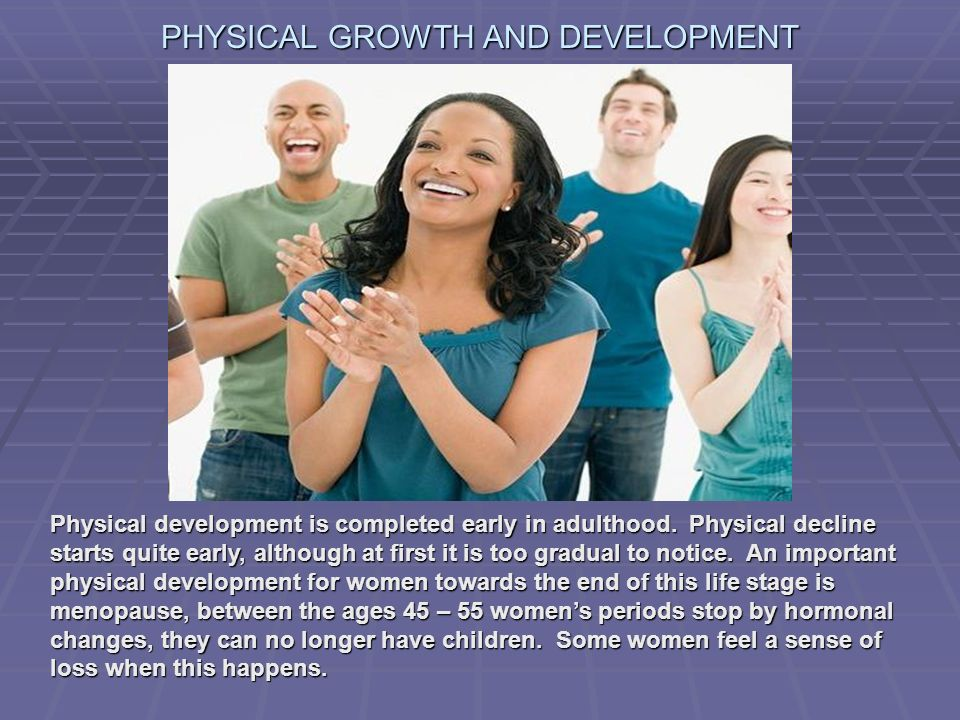 The purpose Physical development of adults commit