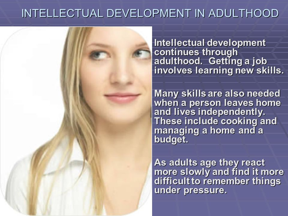 INTELLECTUAL DEVELOPMENT IN ADULTHOOD